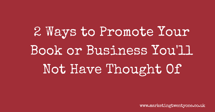 2 ways to promote your book or business