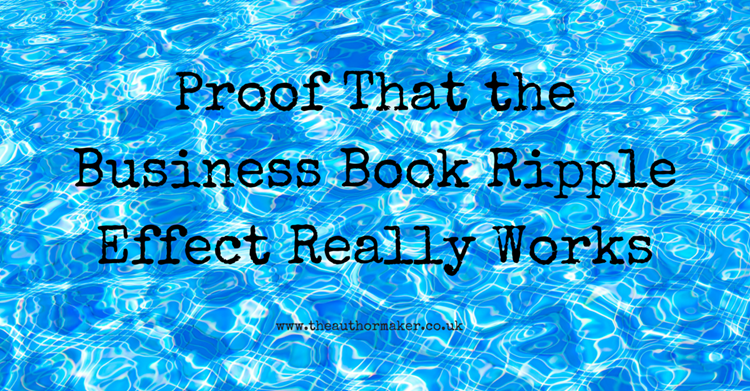 Proof that the business book ripple effect really works, business book ghostwriting, business book coaching,