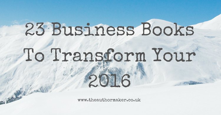 23 business books to transform your 2016, business book ghostwriting, business book coaching